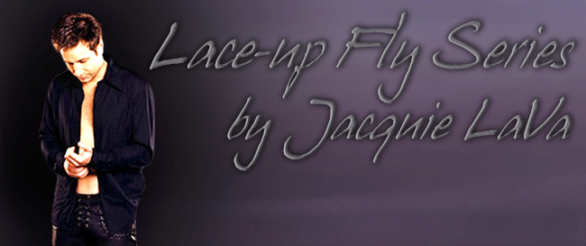 The Lace-Up Fly Series by Jacquie LaVa